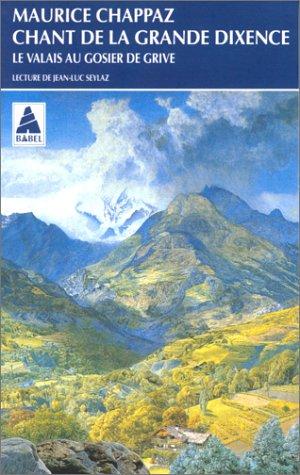 Chant de la grande dixence, suivi de Le Valais au gosier de grive