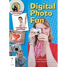 Digital Photo Fun: Turn Your Digital Photos into Fun Gifts for your Friends and Family