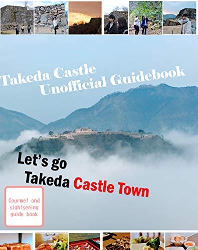 Let's go  Takeda Castle Town: Takeda Castle Unofficial Guidebook (English Edition) por takeda machiya terakoya  Editorial department