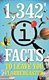 1,342 QI Facts To Leave You Flabbergasted by John Lloyd, John Mitchinson, James Harkin, Anne Miller