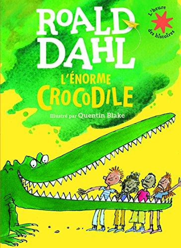 L'énorme crocodile par Roald Dahl
