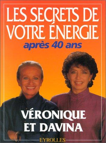 Les secrets de votre énergie après 40 ans par Véronique