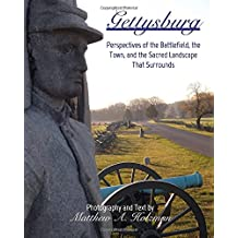 Gettysburg: Perspectives of the Battlefield, the Town, and the Sacred Landscape That Surrounds