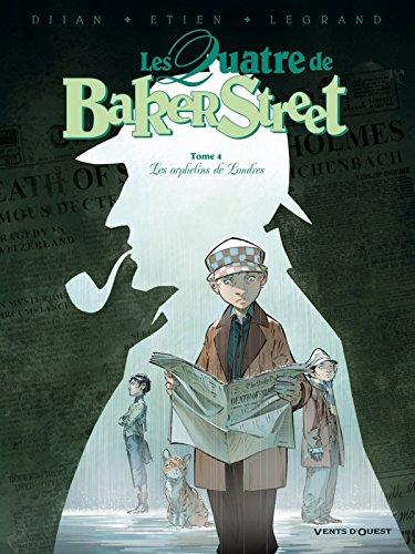 Les Quatre de Baker Street, tome 4 : Les orphelins de Londres