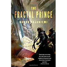 The Fractal Prince (Jean le Flambeur) by Hannu Rajaniemi (2012-11-27)