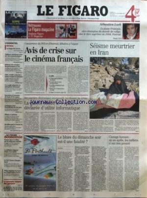 FIGARO (LE) [No 18472] du 27/12/2003 - LE TEMPS DES NAVETS PAR ARMELLE HELIOT - VIGILANCE MAINTENUE POUR LES VOLS TRANSATLANTIQUES - REFORME DES RETRAITES - LES PRECURSEURS A L'EST - 2003 - L'UMP A CHERCHE A METTRE L'UNION EN PRATIQUE - UN COUPLE MEURTRIER ET USURPATEUR DEMASQUE - DES LETTRES D'EXTORSION DE FONDS D'ETA SAISIES - CAMPAGNE POUR L'INTERDICTION DU FOIE GRAS - DES IDEES POUR LE NOUVEL AN - BOUTON LANCE LE DEBAT SUR LES DEPENSES MALADIE - LA DEFLATION NIPPONE RESISTE A LA REPRISE - L