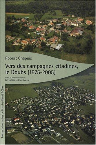 Vers des campagnes citadines, le Doubs (1975-2005) par Robert Chapuis
