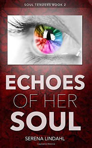 Echoes of Her Soul: A Reverse Harem Fantasy: Volume 2 (Soul Tenders)