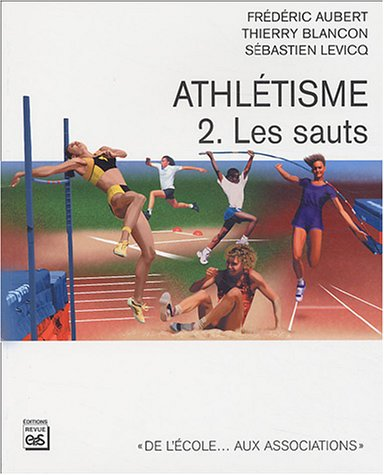 Athlétisme : Tome 2, Les sauts