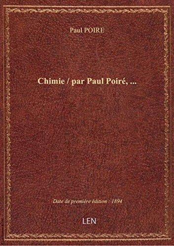 Chimie / par Paul Poir,...