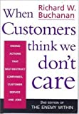 When Customers Think We Don't Care: Ending Actions That Self-destruct Companies, Customer Service and Jobs