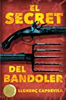 El secret del bandoler par Llorenç Capdevila i Roure