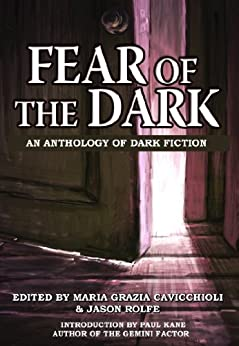Fear of the Dark: An Anthology of Dark Fiction (English Edition) di [Cavicchioli, Maria Grazia]