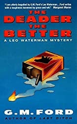 The Deader the Better: A Leo Waterman Mystery (Leo Waterman Mysteries) by G.M. Ford (2001-01-09)