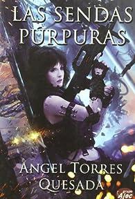 Sendas Purpuras,Las par Ángel Torres Quesada