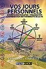 Vos Jours Personnels - Numérologie Evolutive - Organisation - Compréhensions des événements de la vie