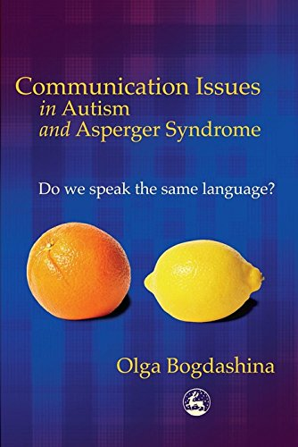Communication Issues in Autism and Asperger Syndrome: Do we speak the same language? (English Edition)