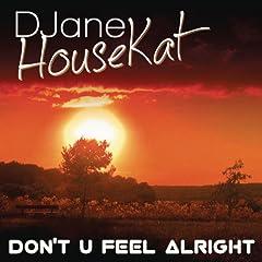 Don't U Feel Alright