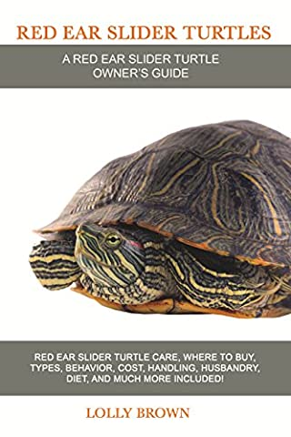Red Ear Slider Turtles: Red Ear Slider Turtle care, where to buy, types, behavior, cost, handling, husbandry, diet, and much more included! A Red Ear Slider Turtle Owner's