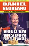 More Hold'em Wisdom for all Players by Daniel Negreanu (2008-09-09)