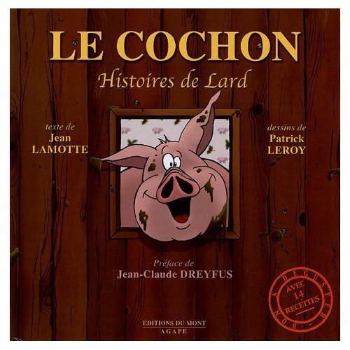 Le cochon : Histoires de lard