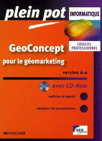 GeoConcept Version 6.0 (1Cédérom) (Ancienne Edition)