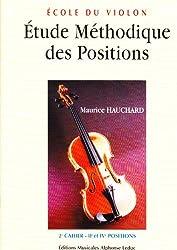 Ecole du violon : Etude méthodique des positions, volume 2 (IIe et IVe positions)