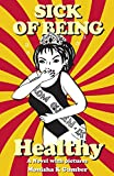 #9: Sick of Being Healthy