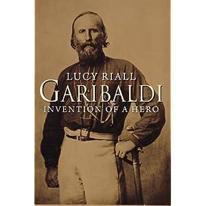 Garibaldi: Invention of a Hero (English Edition)