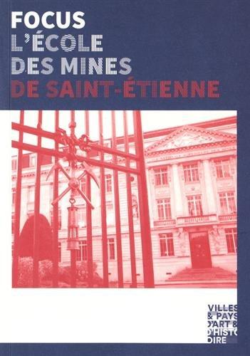 L'Ecole des Mines de Saint-Etienne : 200 ans d'histoire