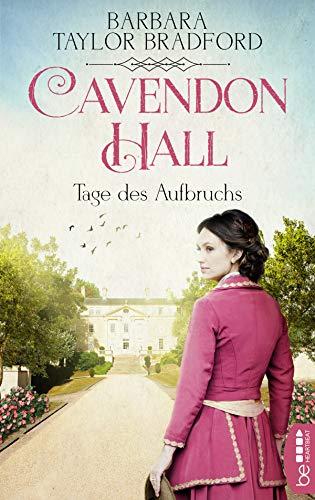 Cavendon Hall - Tage des Aufbruchs (Die Yorkshire-Saga 4) (Barbara Taylor Bradford Harte)