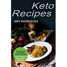 Keto Recipes: The Complete Ketogenic Diet Guide, with More Than 25 Ketogenic Recipes and Meal Plan to Burn Fat & Improve Your Health (English Edition)