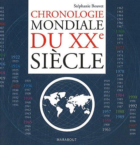Chronologie mondiale du XXe siècle par Stéphanie Bouvet