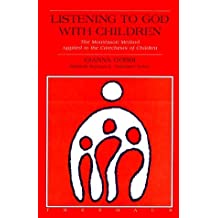 Listening to God with Children: The Montessori Method Applied to the Catechesis of Children by Gianna Gobbi (1-Aug-1998) Paperback