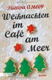 'Weihnachten im Café am Meer: Roman' von Phillipa Ashley