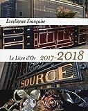 Excellence Française - Le livre d'or 2017-2018
