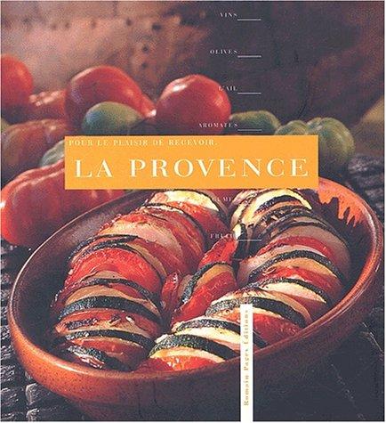 Pour le plaisir de recevoir : La Provence