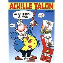 Intégrale d'Achille Talon, tome 1 : Mon oeuvre à moi