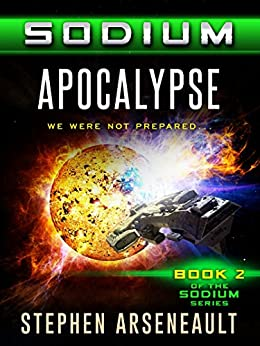 SODIUM Apocalypse (English Edition) di [Arseneault, Stephen]