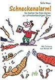 Schneckenalarm!: So machen Sie Ihren Garten zur schneckenberuhigten Zone Mit Cartoons von Renate Alf