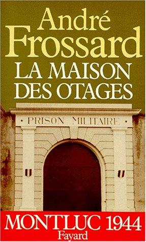 La Maison des otages. Montluc 1944