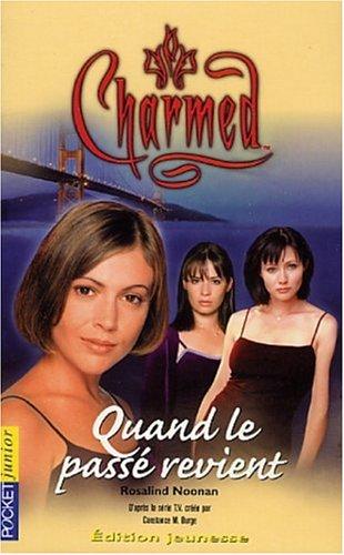 Charmed, tome 4 : Quand le passé revient