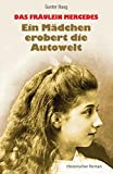 Das Fräulein Mercedes - Ein Mädchen erobert die Autowelt: Historischer Roman