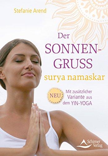Der Sonnengruß - surya namaskar- Mit zusätzlicher Variante ...
