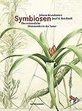 Symbiosen: Das erstaunliche Miteinander in der Natur (Naturkunden) - Johann Brandstetter