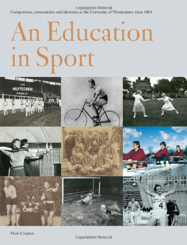 An Education in Sport: Education in Sport: Competition, Communities and Identities at the University of Westminster Since 1864 por Mark Clapson