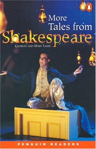More tales from Shakespeare. Per le Scuole superiori (Penguin Readers (Graded Readers))