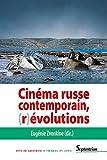 Cinéma russe contemporain, (r)évolutions (Arts du spectacle – Images et sons)