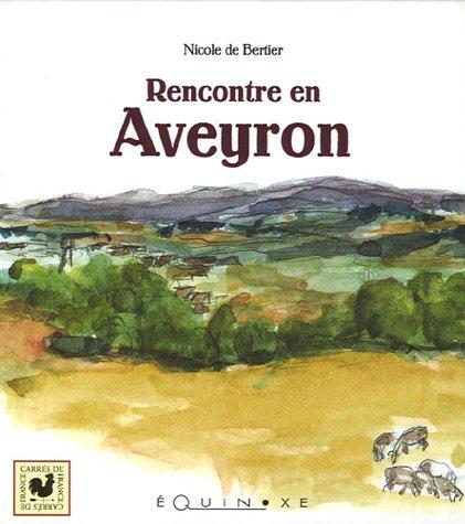 Rencontre en Aveyron par Nicole de Bertier