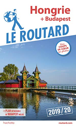 Guide du Routard Hongrie 2019: (+ Budapest) par  Collectif